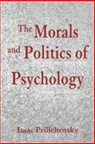 The Morals and Politics of Psychology : Psychological Discourse and the Status Quo, Prilleltensky, Isaac, 0791420388