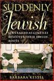 Suddenly Jewish, Barbara Kessel, 1584650389