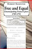 Free and Equal... : Emancipating France's Jews 1789-1791, Badinter, Robert, 1934730386