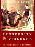 Prosperity and Violence, Robert H. Bates, 0393050386