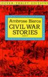 Civil War Stories, Ambrose Bierce, 0486280381