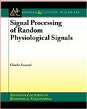 Signal Processing of Random Physiological Signals, Lessard, Charles S., 159829038X