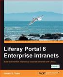 Liferay Portal 6 Enterprise Intranets, Jonas X. Yuan, 1849510385