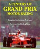 A Century of Grand Prix Motor Racing 9781899870387