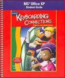 Glencoe Keyboarding Connections: Microsoft Office XP Student Guide : Projects and Applications, Zimmerly and Jaehne, 0078600383
