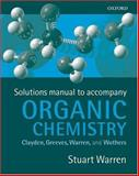 Solutions Manual for Organic Chemistry, Clayden, Jonathan and Greeves, Nick, 0198700385