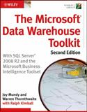 The Microsoft Data Warehouse Toolkit : With SQL Server 2008 R2 and the Microsoft Business Intelligence Toolset, Mundy, Joy and Thornthwaite, Warren, 0470640383