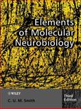 Elements of Molecular Neurobiology, Smith, C. U. M., 0471560383