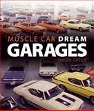 Muscle Car Dream Garages, Simon R. Green, 0760330387