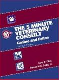 The 5-Minute Veterinary Consult : Canine and Feline, Larry P Tilley, Francis W.K. Smith, 078174038X