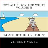 Not All Black and White Volume II, Vincent Yanez, 1495910385