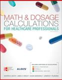 Math and Dosage Calculations for Health Care Professionals with Student CD, Booth, Kathryn and Whaley, James, 0077460383