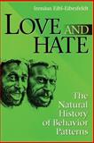 Love and Hate : The Natural History of Behavior Patterns, Eibl-Eibesfeldt, Irenaus, 020202038X