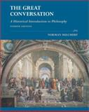 The Great Conversation : A Historical Introduction to Philosophy, Melchert, Norman, 0767420381