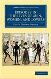 Episodes in the Lives of Men, Women, and Lovers, Simcox, Edith Jemima, 1108040381