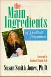 Main Ingredients of Health and Happiness, Susan S. Jones, 1883220386