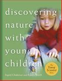 Discovering Nature with Young Children, Ingrid Chalufour and Karen Worth, 1929610386