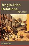 Anglo-Irish Relations, 1798-1922, Pelling, Nick, 0415240395