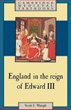 England in the Reign of Edward Third, Waugh, Scott L., 0521310393