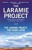 The Laramie Project and the Laramie Project: Ten Years Later, Moises Kaufman and Tectonic Theater Project, 0804170398