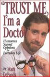 Trust Me, I'm a Doctor, Mark DePaolis, 092519039X