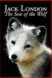 The Son of the Wolf, Jack London, 1463800398