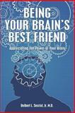 Being Your Brain's Best Friend, Delbert L., Delbert Secrist, Jr., 1499610394