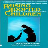 Raising Adopted Children, Lois Ruskai Melina, 0060960396