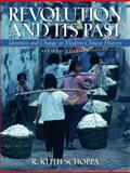Revolution and Its Past : Indentities and Change in Modern Chinese History, Schoppa, R. Keith, 0131930397