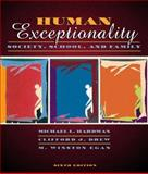 Human Exceptionality : Society, School, and Family, Hardman, Michael L. and Drew, Cliffor J., 0205280390