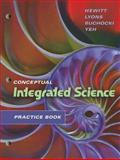 Practice Book for Conceptual Integrated Science, Hewitt, Paul G. and Suchocki, John, 0805390391