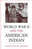 World War II and the American Indian, Kenneth William Townsend, 0826320392