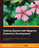 Getting Started with Magento Extension Development, Branko Ajzele, 1783280395