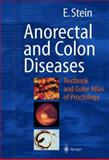Anorectal and Colon Diseases : Textbook and Color Atlas, Stein, Ernst, 3540430393