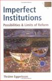 Imperfect Institutions : Possibilities and Limits of Reform, Eggertsson, Thrainn, 0472030396