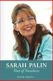 Sarah Palin Out of Nowhere, Frank Aquila, 1463640390