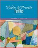 Public and Private Families : An Introduction, with PowerWeb, Cherlin, Andrew J., 0072510390