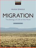 Migration : The Biology of Life on the Move, Dingle, Hugh, 0199640394