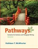 Pathways : Scenarios for Sentence and Paragraph Writing, McWhorter, Kathleen T., 0321850394