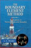 The Boundary Element Method, Applications in Thermo-Fluids and Acoustics, Wrobel, L. C., 0471720399