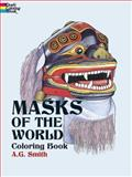 Masks of the World Coloring Book, A. G. Smith, 0486430391