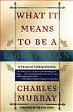 What It Means to Be a Libertarian, Charles Murray, 0767900391