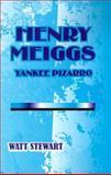 Henry Meiggs, Yankee Pizarro, Watt Stewart, 0898750393