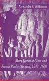 Mary, Queen of Scots and French Public Opinion, 1542-1600, Wilkinson, Alexander S., 1403920397
