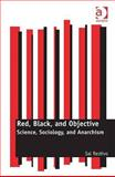 Red Black and Objective : Science Sociology and Anarchism, Restivo, Sal, 1409410390