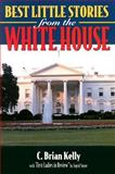 Best Little Stories from the White House, C. Brian Kelly, 1581820399
