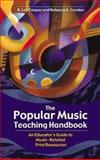 The Popular Music Teaching Handbook 9781591580393