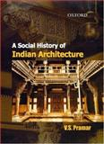 A Social History of Indian Architecture, Pramar, V. S., 0195670396