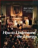 How to Understand the Liturgy, Jean Lebon, 0334020395