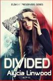 Divided, Alycia Linwood, 149219039X